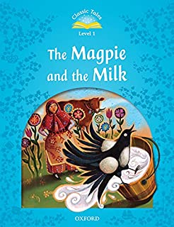Classic Tales 1. The Magpie & Milk. MP3 Pack (Classic Tales Second Edition)