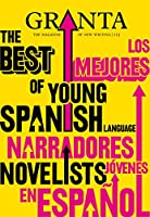 Granta 113: The Best of Young Spanish Language Novelists (Granta: The Magazine of New Writing)