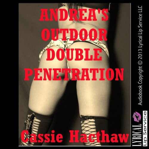 Andrea's Outdoor Double Penetration audiobook cover art