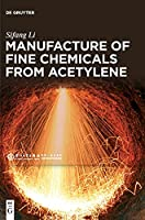 Manufacture of Fine Chemicals from Acetylene
