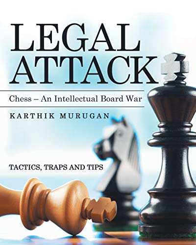 Legal Attack: Chess - an Intellectual Board War (English Edition)
