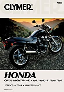 Clymer Honda: Cb750 Nighthawk, 1991-1993 and 1995-1999 (Clymer Motorcycle Repair Manuals)