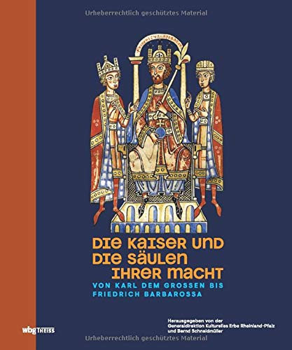 Die Kaiser und die Säulen ihrer Macht. Von Karl dem Großen bis Friedrich Barbarossa. Das römisch-deutsche Kaisertum und sein Netzwerk aus Adel, Klerus ... Katalog zur Landesausstellung in Mainz.
