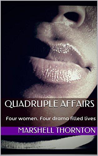 Quadruple Affairs: Four women. Four drama filled lives (English Edition)