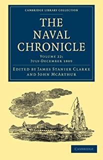 The Naval Chronicle: Volume 22, July–December 1809: Containing a General and Biographical History of the Royal Navy of the...