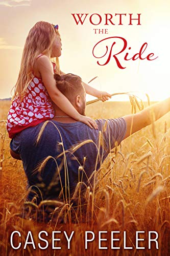 Worth the Ride: A Single Dad Second Chance Small Town Romance