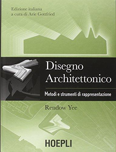 Disegno architettonico. Metodi e strumenti di rappresentazione