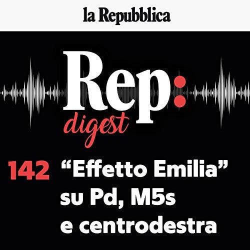 """Couverture de """"Effetto Emilia"""" su Pd, M5s e centrodestra"""