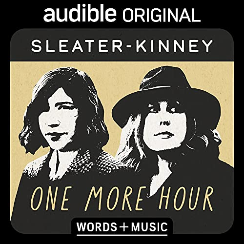 One More Hour Audiobook By Sleater-Kinney cover art