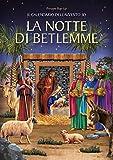 La notte di Betlemme. Calendario dell'Avvento 3D. Presepe pop-up. Ediz. illustrata