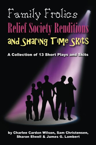 Family Frolics, Relief Society Renditions & Sharing Time Skits (English Edition)