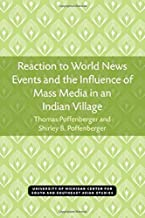 Reaction to World News Events and the Influence of Mass Media in an Indian Village (Michigan Papers On South And Southeast...