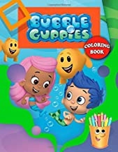 Bubble Guppies Coloring Book: Bubble Guppies Coloring Book With Super Cool Images For All Funs