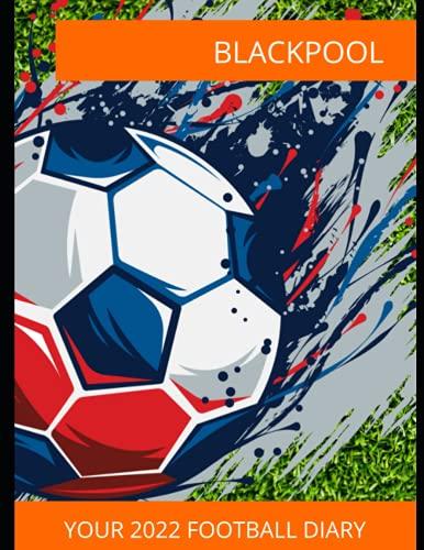 Blackpool: Your 2022 Football Diary, Blackpool FC, Blackpool Football Club, Blackpool Book