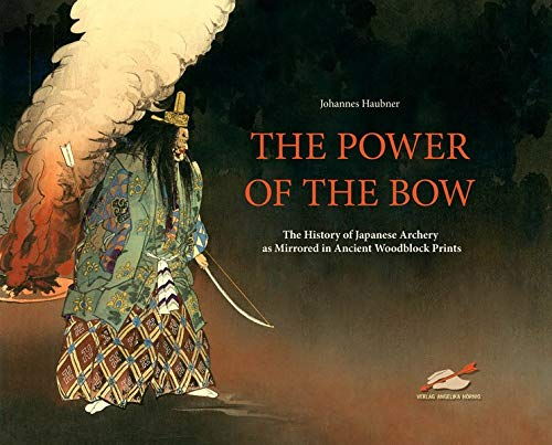 The Power of the Bow: The History of Japanese Archers as Mirrored in Ancient Woodblock Prints