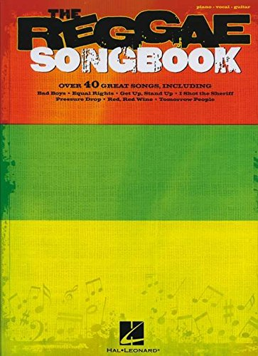 The Reggae Songbook: Songbook für Klavier, Gesang, Gitarre (Hal Leonard)