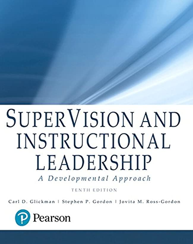 SuperVision and Instructional Leadership: A Developmental Approach (10th Edition)
