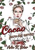 Cacao para mis nervios
