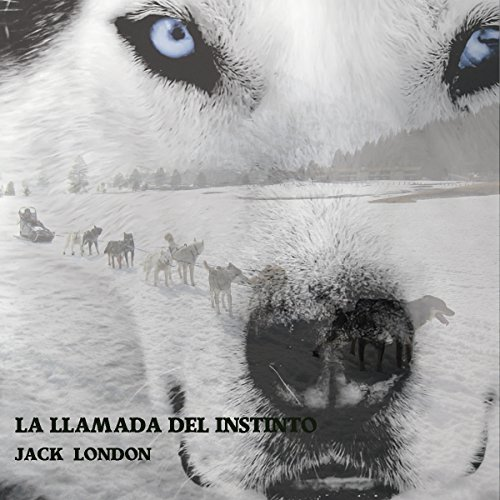 La Llamada Del Instinto [The Call of the Wild] audiobook cover art