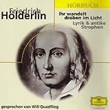 Ihr Wandelt Droben im Licht - Lyrik und antike Strophen (CD) - Friedrich Hölderlin
