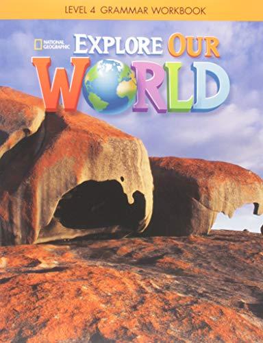 Explore Our World 4 - Grammar Workbook
