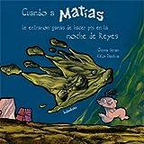 Cuando a Matías le entraron ganas de hacer pis la noche de Reyes (libros para soñar)