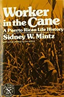 Worker in the Cane: A Puerto Rican Life History by Sidney W. Mintz(1974-11-17)