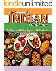 The Complete Indian Cookbook: The Kitchens of India with over 100 Indian Recipes (English Edition)