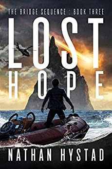 Lost Hope (The Bridge Sequence Book Three) by [Nathan Hystad]