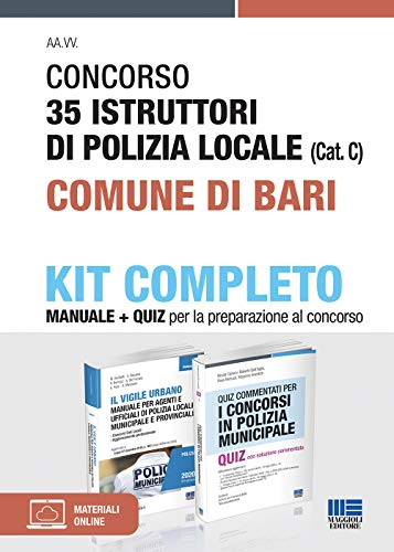 Kit Completo Concorso 35 Istruttori Di Polizia locale comune di Bari. Manuale + Quiz Per La Preparazione Al Concorso