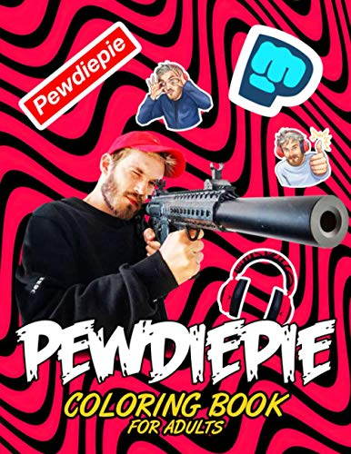 PewDiePie Coloring Book for Adult: Coloring With Your Idol Helps To Reduce Stress, Evoke Emotions