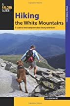Globe Pequot Hiking The White Mountains - A Guide to New Hampshire39;s Best Hiking Adventures