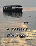 A Patient Obsession: : a tale of two kindred spirits who form a bond that can cross time and oceans. (English Edition)