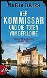 Der Kommissar und die Toten von der Loire: Philippe Lagarde ermittelt (Kommissar Philippe Lagarde, Band 10)