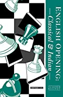 English Opening: Classical and Indian (Cadogan Chess Books)