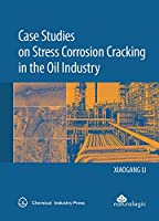 Case Studies on Stress Corrosion Cracking in the Oil Industry