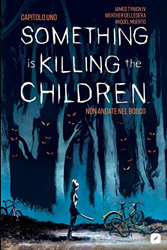 Something is Killing the Children capitolo 1: Non Andate nel Bosco di [James Tynion IV, Werther Dell'Edera, Federico Salvan]