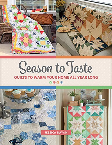 Season to Taste: Quilts to Warm Your Home All Year Long (English Edition)