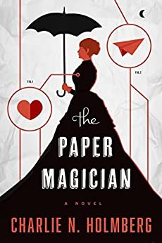 The Paper Magician (The Paper Magician Series, Book 1) by [Charlie N. Holmberg]