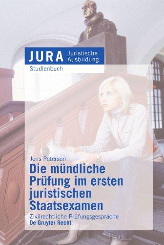 Die mündliche Prüfung im ersten juristischen Staatsexamen: Zivilrechtliche Prüfungsgespräche (Jura Studienbuch)