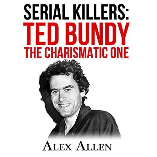 Serial Killers: Ted Bundy the Charismatic One audiobook cover art