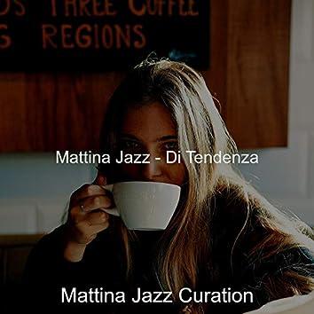 Mattina Jazz - Di Tendenza