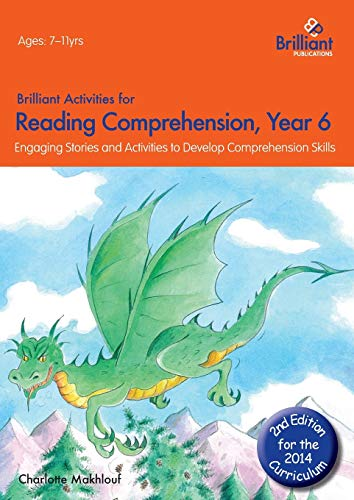 Brilliant Activities for Reading Comprehension, Year 6 (2nd edition): Engaging Stories and Activities to Develop Comprehension Skills