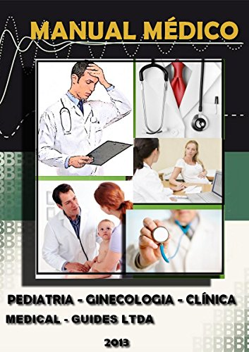 Manual Médico:: Pediatria, Ginecologia e Clinica Medica (Guideline Médico) (Portuguese Edition)