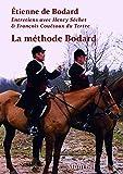 La méthode Bodard - Entretiens avec Henry Séchet et François couëtoux du Tertre