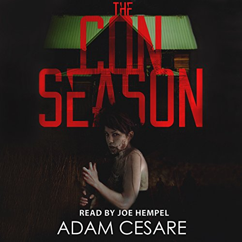 The Con Season     A Novel of Survival Horror              By:                                                                                                                                 Adam Cesare                               Narrated by:                                                                                                                                 Joe Hempel                      Length: 4 hrs and 33 mins     40 ratings     Overall 4.1