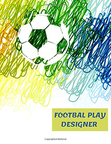 Football Play Designer: The Ultimate Notebook To Create Your Football Playbook. A best gift idea for any serious football coach (8,5