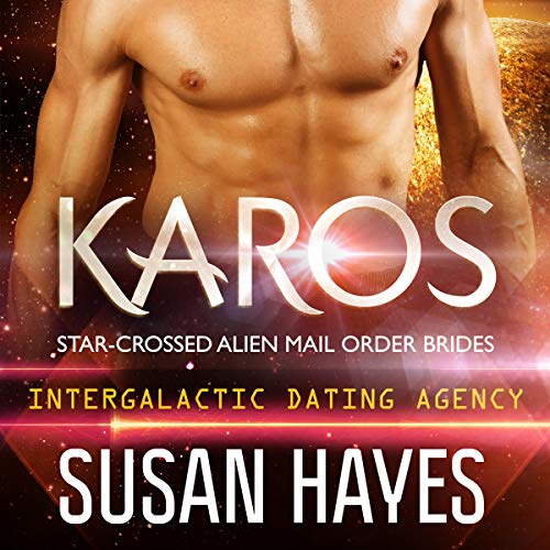 Intergalactic Dating Agency: Karos Audiobook By Susan Hayes cover art