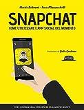 Snapchat: come utilizzare l'App social del momento - con i...