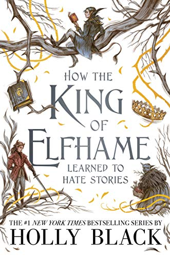How the King of Elfhame Learned to Hate Stories (The Folk of the Air series) (English Edition)